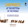 Jennifer Armstrong - Shipwreck at the Bottom of the World: The Extraordinary True Story of Shackleton and the Endurance (Unabridged)  artwork