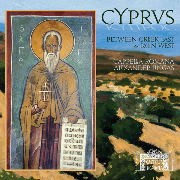 Cyprus: Between Greek East and Latin West by Cappella Romana & Alexander  Lingas