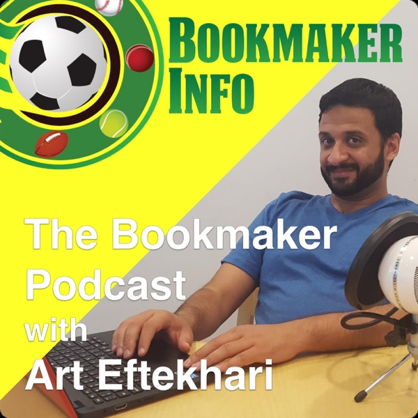 The Bookmaker Podcast with Art Eftekhari|Bookmaker Info