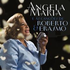 Angela Maria e as Canções de Roberto & Erasmo