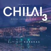 Chilai, Vol. 3 (Mixed By Yiğit Karakaş)