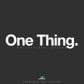 One Thing (Motivational Speech)