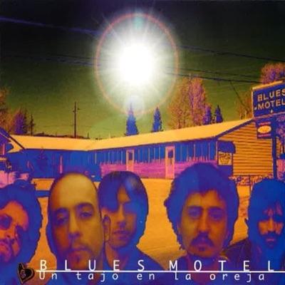 Un Tajo en la Oreja - Blues Motel
