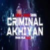 Criminal Akhiyan From Flat 211 Single