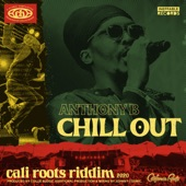 Anthony B, Collie Buddz,Anthony B,Collie Buddz - Chill Out