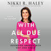 Nikki R. Haley - With All Due Respect  artwork