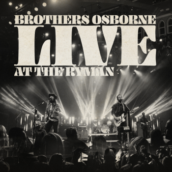 Brothers Osborne Live At the Ryman music review