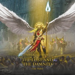The Lost and the Damned: Siege of Terra: The Horus Heresy, Book 2 (Unabridged)