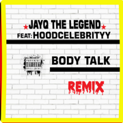 Body Talk (feat. HoodCelebrityy) [Remix] - Jayq the Legend - Jayq the Legend