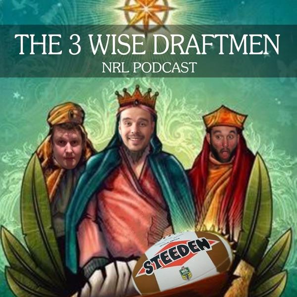 The 3 Wise Draftmen NRL Podcast