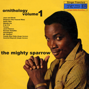 Ornithology Vol. 1 - The Mighty Sparrow - The Mighty Sparrow