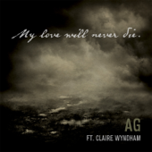 My Love Will Never Die (feat. Claire Wyndham) - AG