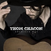 Thom Chacon - The American Way