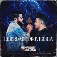 Liberdade Provisória-Henrique & Juliano