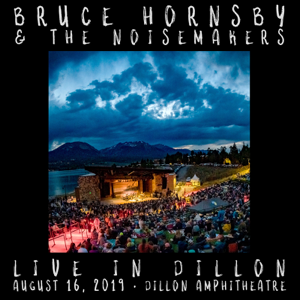 Bruce Hornsby & The Noisemakers - 2019/08/16 Dillon Amphitheater, Dillon, CO