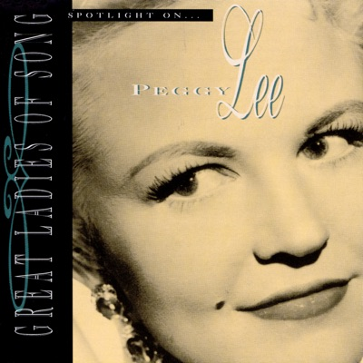 Great Ladies of Song: Spotlight On Peggy Lee - Peggy Lee
