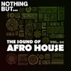 Nothing But... The Sound of Afro House, Vol. 06