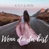 Wenn du da bist by K-Fly iTunes Track 2