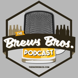 The Brews Bros  Podcast: Episode 12 - Bayou Teche, Urban