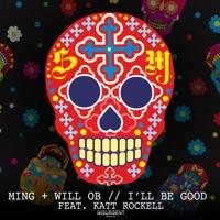 I'll Be Good - MING-WILL OB-KATT ROCKELL