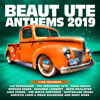 Various Artists - Beaut Ute Anthems 2019