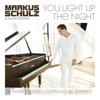 You Light up the Night (feat. Alina Eremia) [Remixes] - Single, Markus Schulz, Richard Durand & Dustin Husain