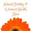 The Natural Fertility and Women's Health Show