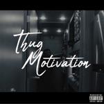 songs like Thug Motivation