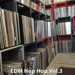 EDM Vs Hip Hop, Vol. 3 (DJ Mix)