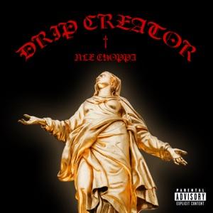 NLE Choppa - Drip Creator