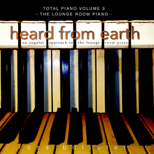 Ross Bolleter - Total Piano, Vol. 3: Heard from Earth