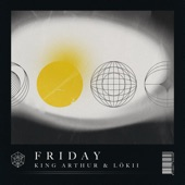 King Arthur;Lokii - Friday