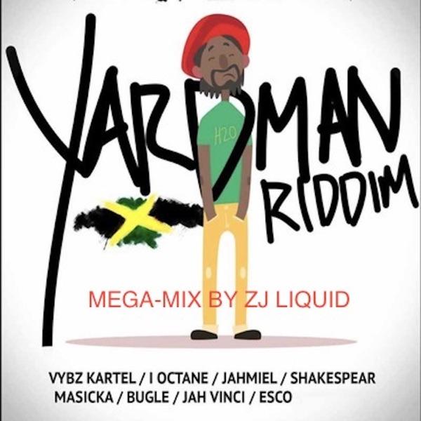 Yardman Riddim (Mega Mix) [feat. Vybz Kartel, Jahmiel, Masicka, Bugle, Chris Martin, I Octane, Shakespear, Jah Vinci & Esco] - EP