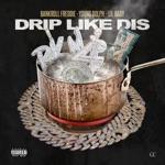 songs like Drip Like Dis