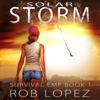 Rob Lopez - Solar Storm: Survival EMP, Book 1 (Unabridged) artwork