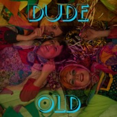 Old - Dude