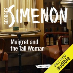 Maigret and the Tall Woman: Inspector Maigret, Book 38 (Unabridged)