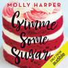 Molly Harper - Gimme Some Sugar (Unabridged)  artwork