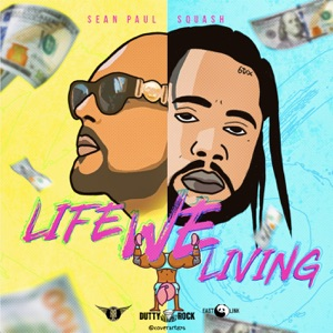 Life We Living (feat. Sean Paul) - Single Mp3 Download