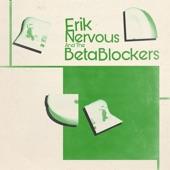 Erik Nervous and the Beta Blockers - No Chorus