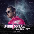 Switzerland Top 10 Dance Songs - All This Love (feat. Harlœ) - Robin Schulz