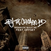BJ the Chicago Kid - Worryin' Bout Me (feat. Offset)