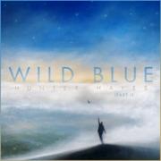 Wild Blue, Pt. 1 - Hunter Hayes - Hunter Hayes