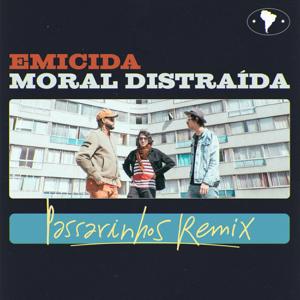Emicida & Moral Distraida - Passarinhos (Remix)