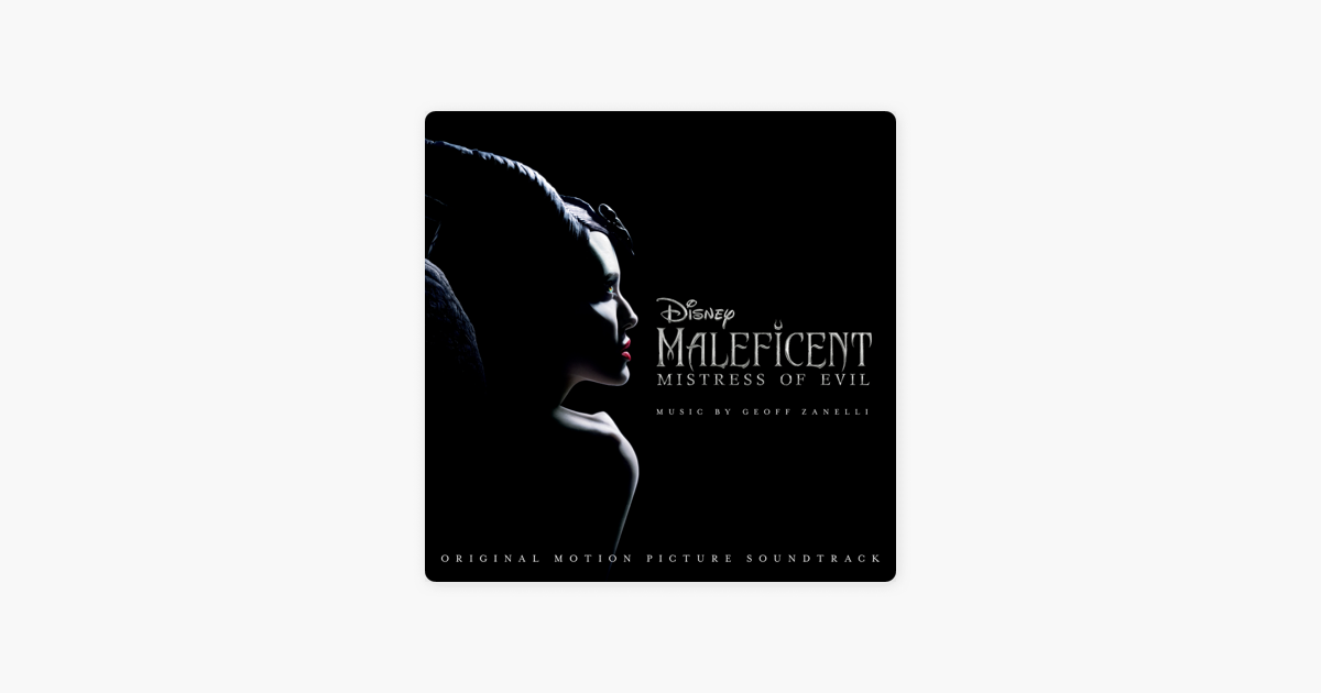 Maleficent Mistress Of Evil Original Motion Picture Soundtrack By Geoff Zanelli On Itunes