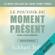 Eckhart Tolle - Le pouvoir du moment présent. Guide d'éveil spirituel
