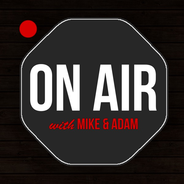 On Air With Mike and Adam