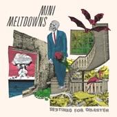 Mini Meltdowns - I Wanna Die