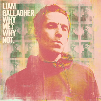 Liam Gallagher - Why Me? Why Not. (Deluxe Edition) Lyrics