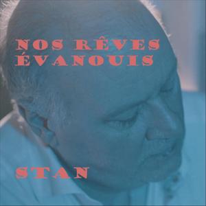 Stan - Nos rêves évanouis